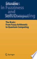 The Brain Fuzzy Arithmetic To Quantum Computing book