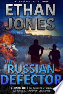 The Russian Defector A Justin Hall Spy Thriller