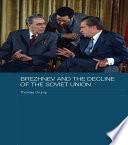 Brezhnev and the Decline of the Soviet Union