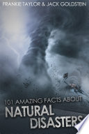 101 Amazing Facts about Natural Disasters