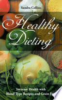 Healthy Dieting  Increase Health with Blood Type Recipes and Grain Free