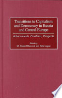 Transitions to Capitalism and Democracy in Russia and Central Europe
