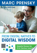 From Digital Natives to Digital Wisdom