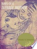 Tears of a Teenage Mother