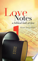 Love Notes Teaches About Everything Related To Love Relationships