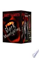 Dark Moonlighting Series   Boxed Set   Books 1 3