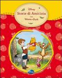 Winnie the Pooh. Storie di amicizia