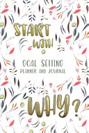 Start With Why Goal Setting Planner And Journal