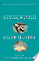 Silver Sequence: Silver World by Cliff McNish