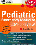 Pediatric Emergency Medicine Board Review