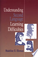 Understanding Second Language Learning Difficulties : adult students have difficulties with learning a...