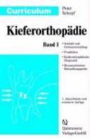 Curriculum Kieferorthopädie. 1. Schädel- und Gebißentwicklung, Prophylaxe, kieferorthopädische Diagnostik, herausnehmbare Behandlungsgeräte