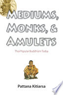 Mediums  Monks  and Amulets