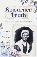 Women of Courage  Sojourner Truth Book PDF