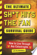 The Ultimate Sh t Hits the Fan Survival Guide