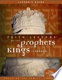 Faith Lessons on the Prophets and Kings of Israel  Church Vol  2  Leader s Guide