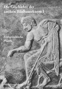 Die Geschichte der antiken Bildhauerkunst