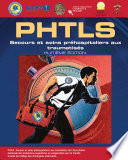 PHTLS French: Secours et soins prehospitaliers aux traumatises, Huitieme Edition