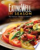 Eatingwell In Season The Farmers Market Cookbook Eatingwell