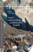 Post Industrial Landscape Scars