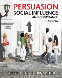Persuasion  Social Influence  and Compliance Gaining
