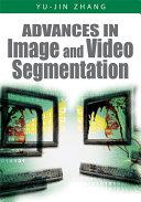 Advances In Image And Video Segmentation book