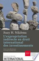 L Expropriation Indirecte En Droit International Des Investissements