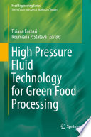 High Pressure Fluid Technology For Green Food Processing book