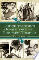 Understanding Jonestown And Peoples Temple