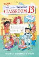 The Unlucky Lottery Winners Of Classroom 13 : school, this new chapter book series is perfect...