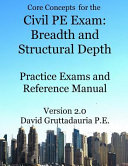 Civil Pe Exam Breadth and Structural Depth Practice Exams and Reference Manual
