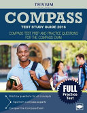 Compass Test Study Guide 2016  Compass Test Prep and Practice Questions for the Compass Exam