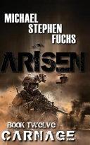 Arisen  Book Twelve   Carnage
