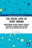 The Social Lives Of Study Abroad : socialization process of second language learners...