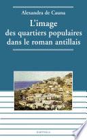 L Image Des Quartiers Populaires Dans Le Roman Antillais