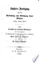 Schillers Beerdigung und die Aufsuchung und Beisetzung seiner Gebeine. (1805, 1826, 1827.) Nach Actenstücken und authentischen Mittheilungen aus dem Nachlasse des Carl Leberecht Schwabe von ---.