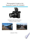 Photographer S Guide To The Panasonic Lumix Dc Lx100 Ii
