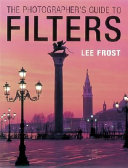 The Photographer S Guide To Filters
