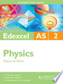 Edexcel AS Physics Student Unit Guide  Unit 2 Physics at Work