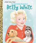 My Little Golden Book About Betty White Book