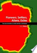 Pioneers  Settlers  Aliens  Exiles