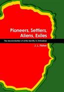 Pioneers, Settlers, Aliens, Exiles