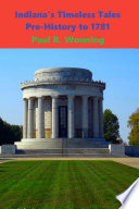 Indiana S Timeless Tales Pre History To 1781