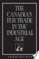 The Canadian Fur Trade in the Industrial Age
