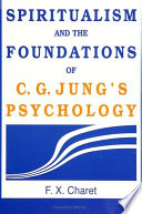 Spiritualism And The Foundations Of C G Jung S Psychology