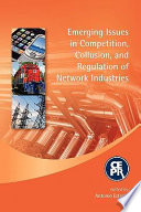 Emerging Issues in Competition  Collusion  and Regulation of Network Industries