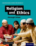 GCSE Religious Studies for Edexcel B  Religion and Ethics Through Islam