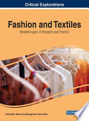 Fashion And Textiles Breakthroughs In Research And Practice