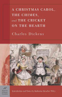 A Christmas Carol, the Chimes and the Cricket on the Hearth