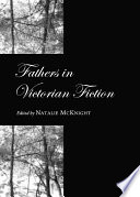 Fathers In Victorian Fiction